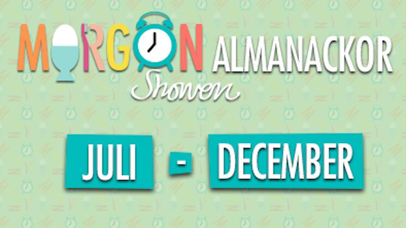 Morgonshowens almanackor för juli till december