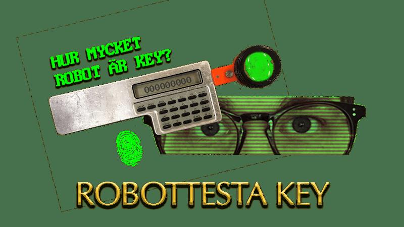 Robottesta Key - hur mycket robot är han?