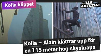 Kolla - Alain klättrar upp för en 115 meter hög skyskrapa