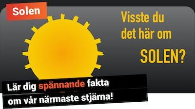 Visste du det här om solen? Lär dig spännande fakta om vår närmaste stjärna!