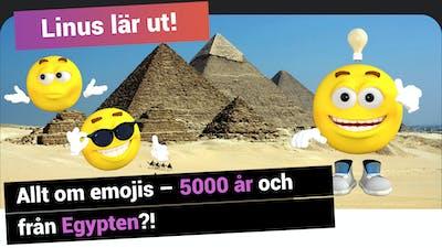 Linus lär ut allt om emojis – dom är 5000 år gamla och kommer från Egypten