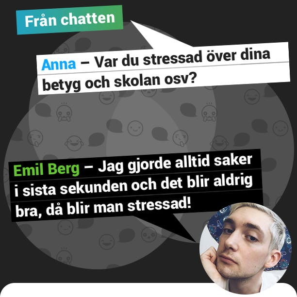Emil Berg svarar på frågan om han var stressad i skolan - Han svarar att han blev stressad för att han gjorde saker i sista sekunden.