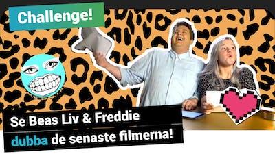 Challenge! Se Beas Liv och Freddie dubba de senaste filmerna!