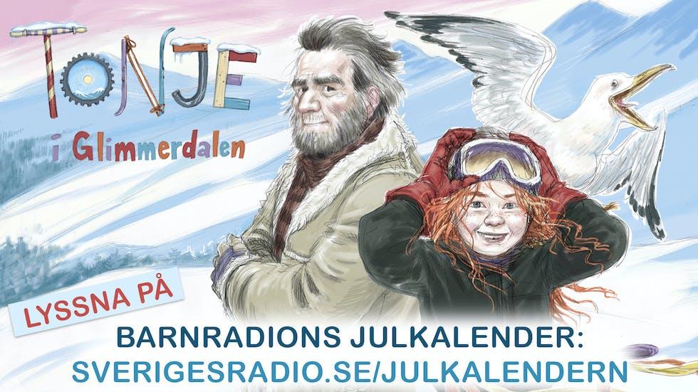 Barnradions julkalender 2018 heter Tonje i Glimmerdalen och bygger på en prisbelönt bok av den norska författaren Maria Parr. Följ Tonjes äventyr med nya vänner, hemligheter och längtan efter dem man älskar!