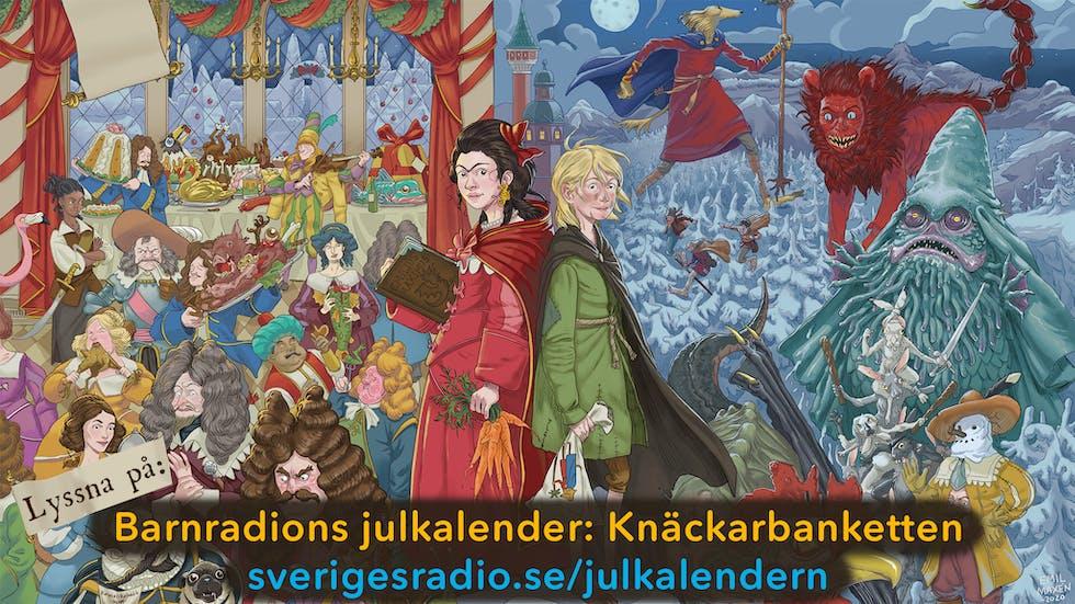 Barnradions julkalender 2020 heter Knäckarbanketten och är ett fantasyäventyr under barocken av Sara Bergmark Elfgren och Emil Maxén. Följ med Ottilia och Amund på ett äventyr med hetsiga hertigar och vidunderliga varelser.