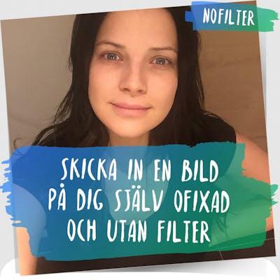 Bild på Malin Olsson som är helt osminkad med texten: Skicka in en bild på dig själv ofixad och utan filter.